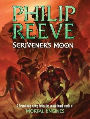 Image for SCRIVENER'S MOON - Remarqued & Signed by Philip Reeve