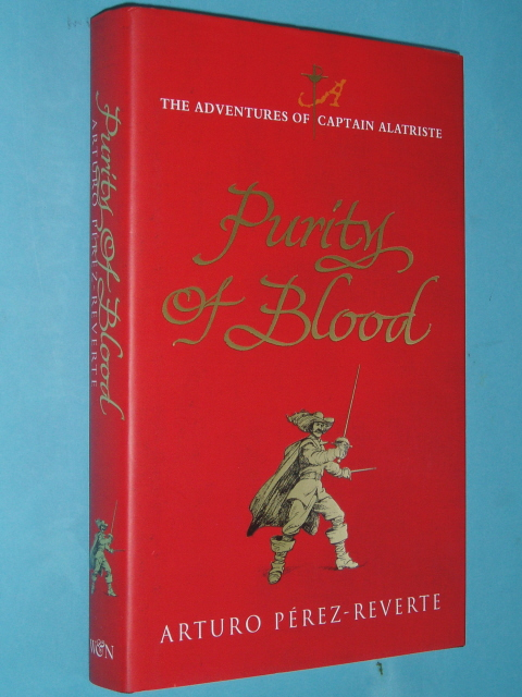 Image for Purity of Blood: The adventures of Captain Alatriste ++ FIRST EDITION ++