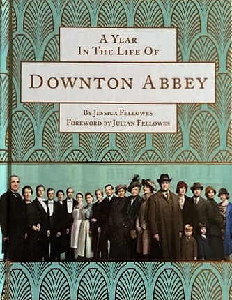 Image for A YEAR IN THE LIFE OF DOWNTON ABBEY - Signed by Jessica Fellowes and 5 members of the cast and crew