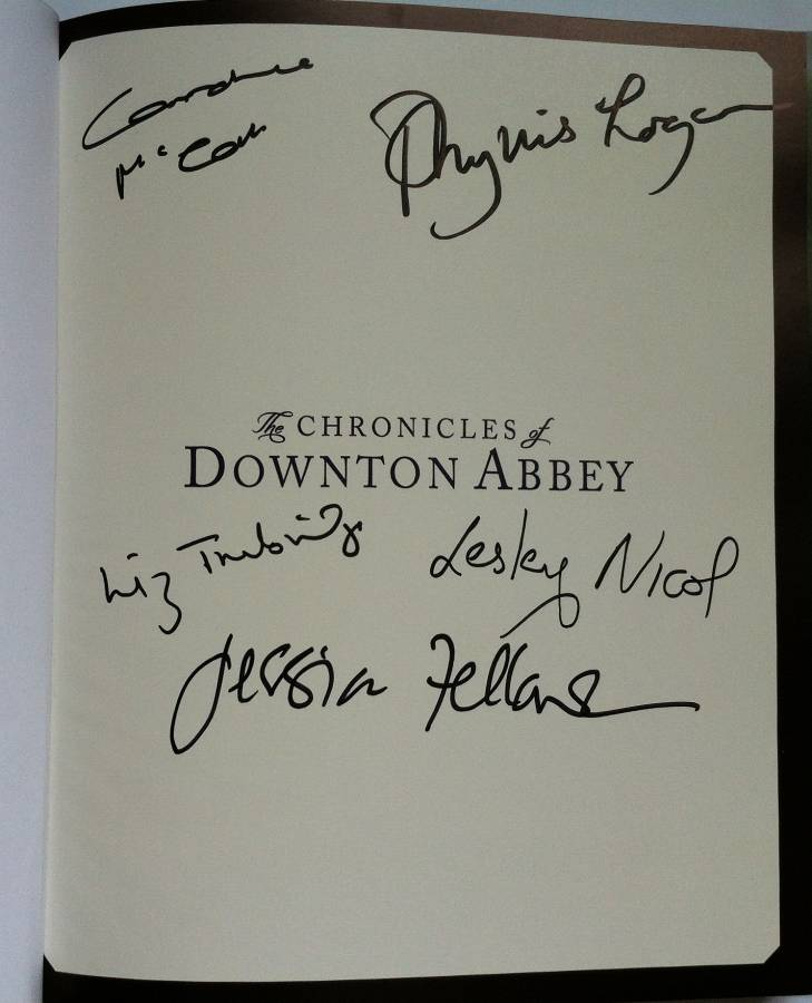 Image for THE CHRONICLES OF DOWNTON ABBEY First Edition, Signed by Jessica Fellowes & 4 of the cast & crew