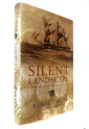 Image for THE SILENT LANDSCAPE In The Wake of HMS Challenger 1872-1876 - Signed First Edition